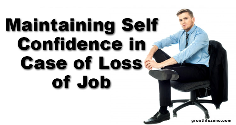 Maintaining Self Confidence in Case of Loss of Job