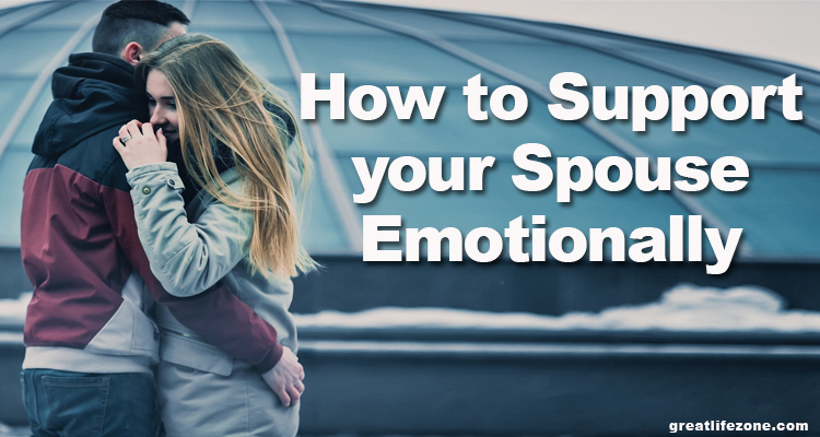 How to Support your Spouse Emotionally