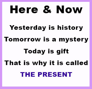 Live in the present moment