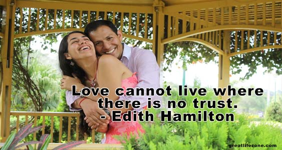 Love cannot live where there is no trust