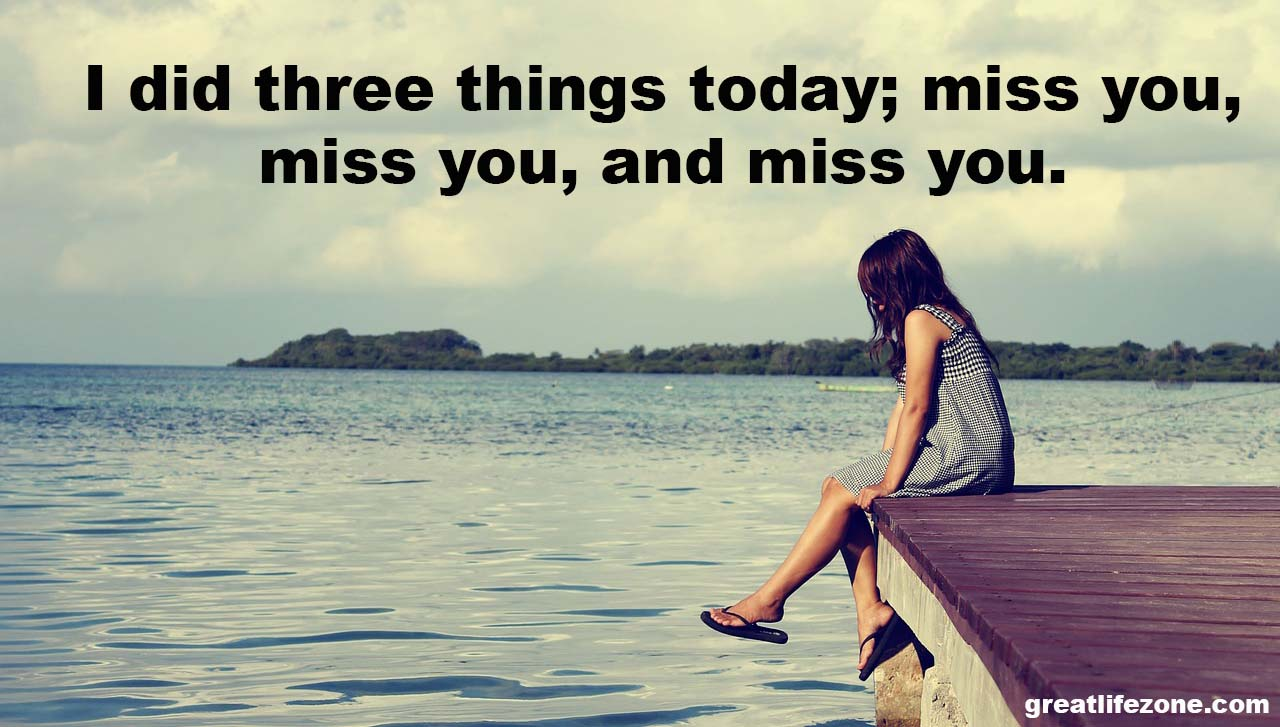 Missing You Quotes Great Life Zone