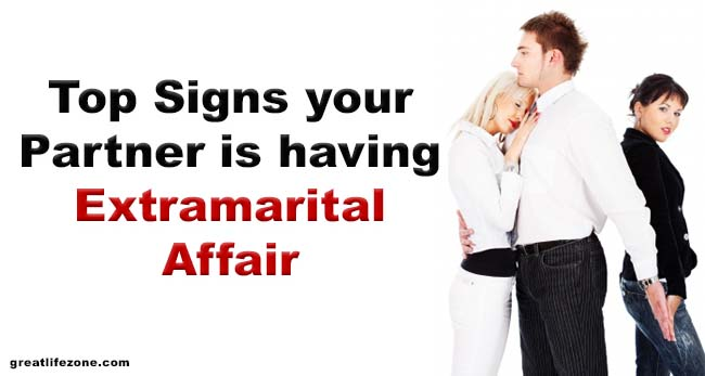 Top Signs your Partner is having Extramarital Affair - GREAT