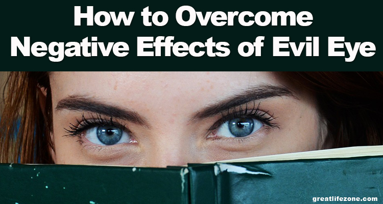 How to Overcome Negative Effects of Evil Eye