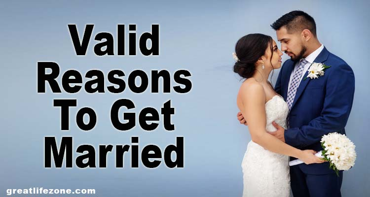 Valid Reasons to Get Married