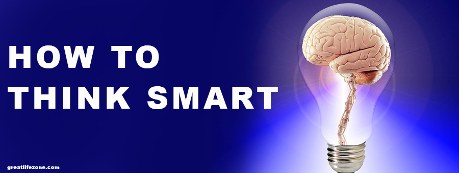 How to think smart