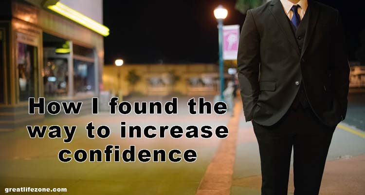 How I found the way to increase confidence
