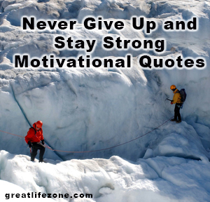 Never Give Up and Stay Strong Motivational Quotes2