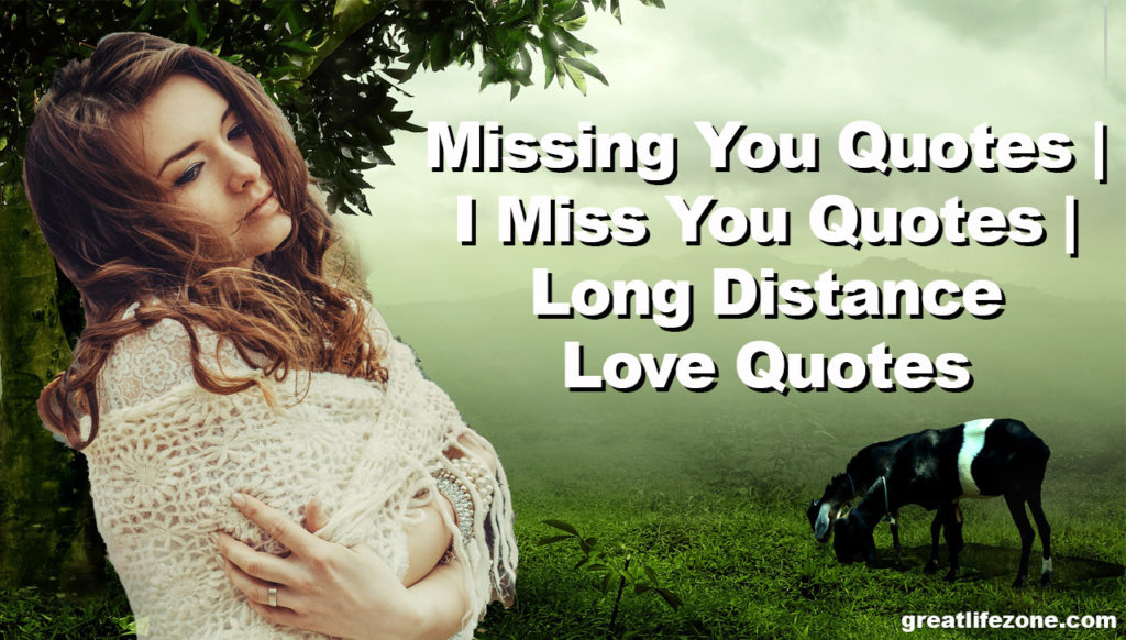I miss you Quotes, Missing you quotes
