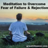 Fear of Failure and Fear of Rejection