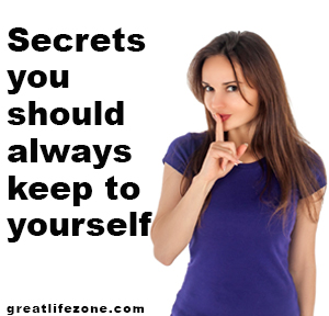 Things you should always keep secret