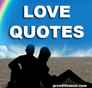 Love Quotes - GREAT LIFE ZONE