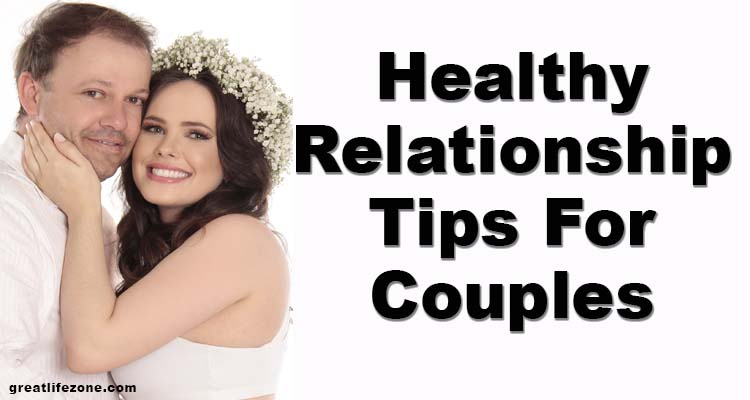 Healthy Relationship Tips For Couples