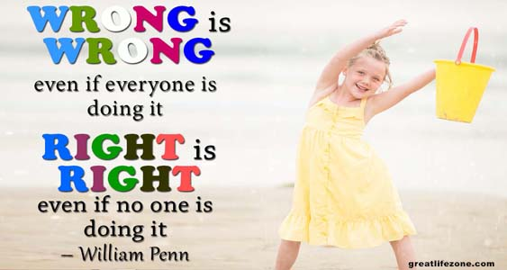 Inspirational Quotes For Kids: Wrong is wrong, even if everyone is doing it
