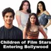 Children of Film Stars Entering Bollywood