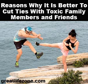 Reasons Why It Is Better To Cut Ties With Toxic Family Members And