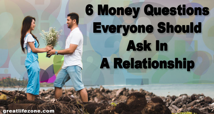 6 Money Questions Everyone Should Ask In A Relationship