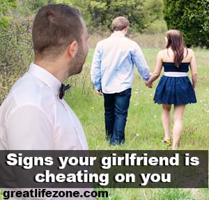 Signs she is cheating on you. Signs your girlfriend is cheating on you