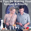 6 Tips On Making Your Spouse A Priority