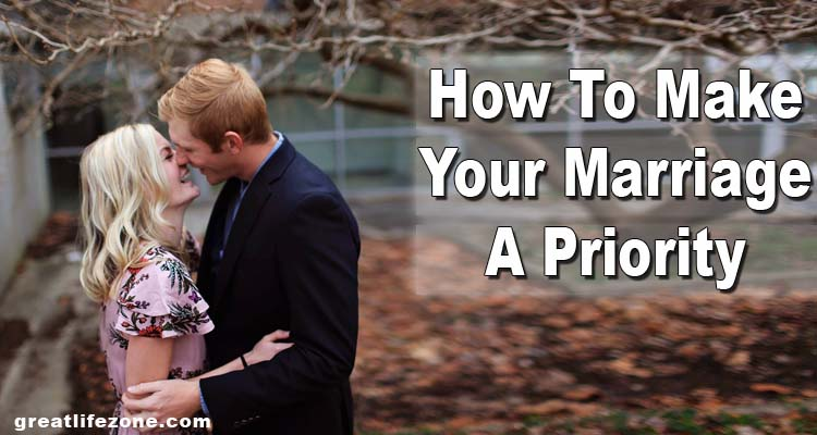 How To Make Your Marriage A Priority