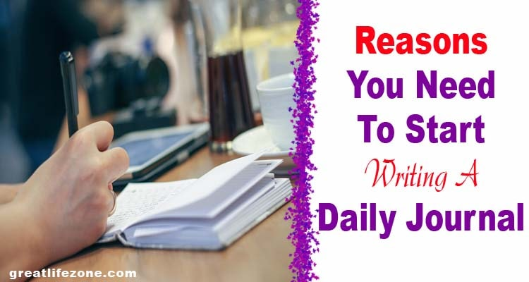 Reasons You Need To Start Writing A Daily Journal